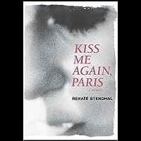 Kiss Me Again, Paris: A Memoir (English Edition)