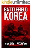 Battlefield Korea: Book Two of the Red Storm Series