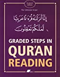 Graded Steps In Quran Reading: (Students Edition, Uthmani Script)