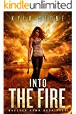 Into the Fire: A Post-Apocalyptic Survival Thriller (Nuclear Dawn Book 4)