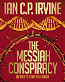 The Messiah Conspiracy -The race to clone Jesus Christ : The controversial page-turning Medical Thriller - [Omnibus Edition containing Book 1 & Book 2]: Previously published as 'Crown of Thorns'