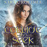 Collide and Seek: Bitter Ashes, Book 2