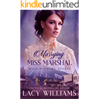 Marrying Miss Marshal: Wild Wyoming Hearts (Wind River Hearts Book 1)