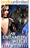 An Untamed Witch: A Shifter Romance (Something Wicked Book 3)