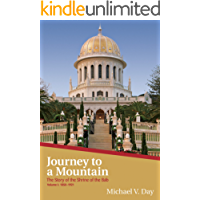 Journey To A Mountain (The Story of the Shrine of the Bab) (English Edition)