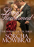 Love Reclaimed (The Market Series)
