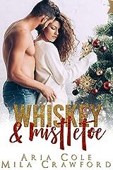 Whiskey & Mistletoe Kindle Edition