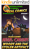 Amazing Minecraft Comics: Flash and Bones: Angel Origins - Woody and the Stolen Artifact: The Greatest Minecraft Comics for Kids (Real Comics in Minecraft - Angel Origins Book 1)