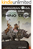 Rhino Tribe (Barbarian Saga Book 1)