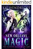 New Orleans Magic: Urban Fantasy Series (The Voodoo Dolls Book 1)