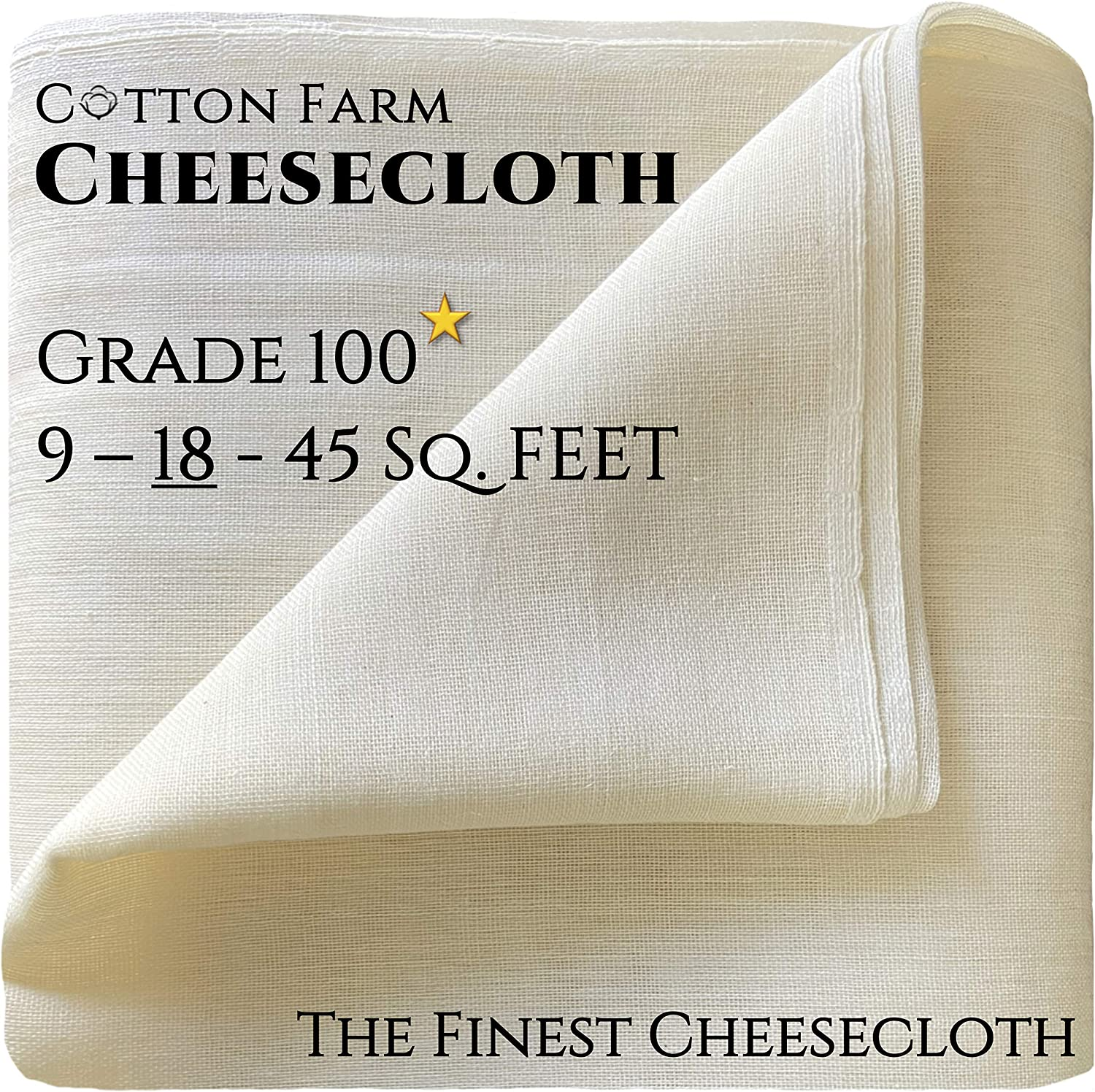 NEW - Cotton Farm - Cheesecloth, Grade 100, 9-18-45 Sq. Ft, Ultra Fine and Dense, Unbleached, Reusable, Washable; Best for Straining, Filtering, Roasting, Cleaning, from Mediterranean