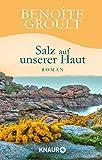 Salz auf unserer Haut: Roman