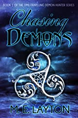 Chasing Demons: Book 1 of the Time-traveling Demon Hunter Series Kindle Edition