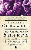 Os fuzileiros de Sharpe - As aventuras de um soldado nas Guerras Napoleônicas