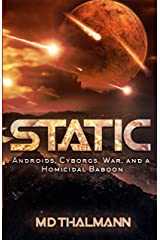 Static: Androids, Cyborgs, War & a Homicidal Baboon Kindle Edition