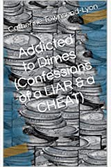 Addicted to Dimes (Confessions of a LIAR & a CHEAT) Kindle Edition