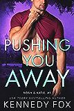 Pushing You Away (Noah & Katie duet Book 1)