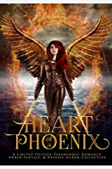 Heart of a Phoenix: A Limited Edition Paranormal Romance, Urban Fantasy, and Reverse Harem Collection Kindle Edition