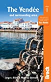 Pays de la Loire: The Vendée: including Pornic, La Rochelle, Île de Ré and Nantes (Bradt Travel Guides (Regional Guides))