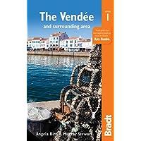 Pays de la Loire: The Vendée: with Nantes and Pornic, plus La Rochelle and the Île de Ré (Bradt Travel Guides (Regional Guides))