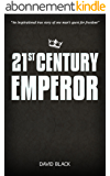 21st Century Emperor: A Digital Nomad's Guide to Freedom and Financial Independence (English Edition)