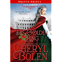 His Golden Ring: Brazen Brides, Book 2