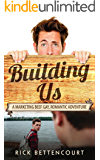 Building Us: A Gay Romantic Comedy and Adventure (Marketing Beef Gay Romance Book 2)