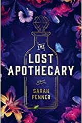 The Lost Apothecary: The New York Times Top Ten Bestseller Kindle Edition