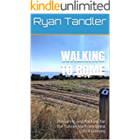 Walking to Rome: Preparing and Packing for the Tuscan Via Francigena (2019 Edition)