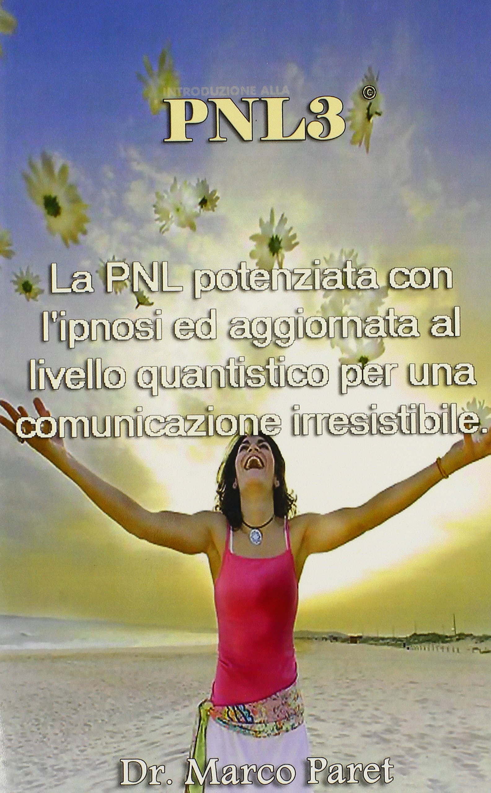 Pnl3: La Pnl Potenziata Con L\'Ipnosi Ed Aggiornata Al Livello ...