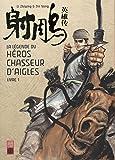 La légende du héros chasseur d'aigles, Tome 1 :
