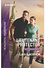 Her Lieutenant Protector (Doctors in Danger Book 3) Kindle Edition