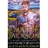 A Mate for Jackson: A True Mates Standalone Novel