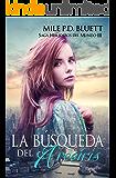 La búsqueda del arcoíris: Herederos del mundo (Saga Herederos del mundo nº 3) (Spanish Edition)