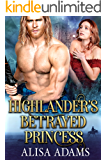 Highlander's Betrayed Princess: A Scottish Medieval Historical Romance