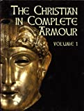 The Christian in Complete Armour, Volumes 1-3 (A Modernized Abridgement of the Puritan Classics)