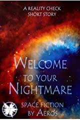Welcome to Your Nightmare: A Reality Check (short story) Kindle Edition