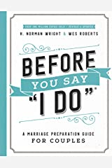 """Before You Say """"I Do""""®: A Marriage Preparation Guide for Couples Kindle Edition"""