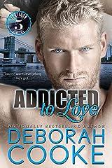 Addicted to Love (Flatiron Five Book 2) Kindle Edition