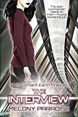 The Interview: A Discordant Earth Prequel Kindle Edition