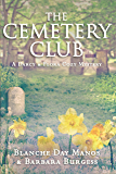 The Cemetery Club (Darcy & Flora Cozy Mystery Book 1)