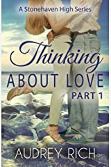 Thinking About Love, Part 1 (A Stonehaven High Series Book 2) Kindle Edition