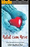 Natal Com Neve: Um romance inglês natalino