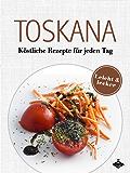 Toskana: Köstliche Rezepte für jeden Tag (Lecker & leicht 7)