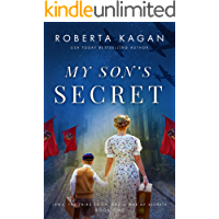 My Son's Secret: A Heart-Wrenching and Moving WW2 Historical Fiction Novel (Jews, The Third Reich, and a Web of Secrets…