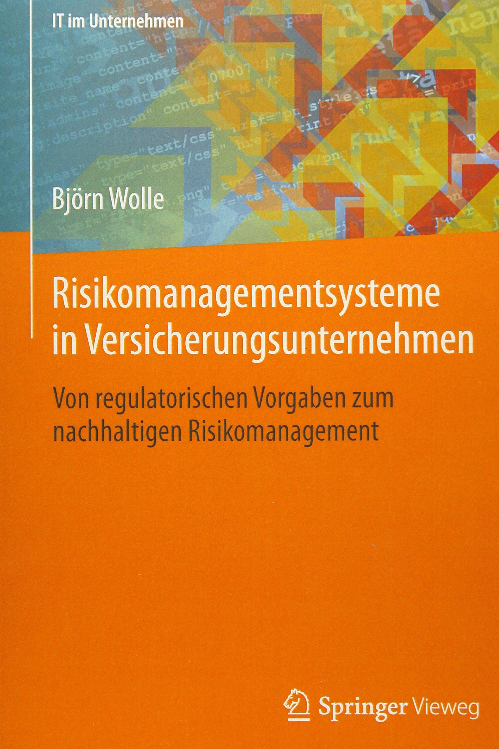 Download Risikomanagementsysteme in Versicherungsunternehmen: Von regulatorischen Vorgaben zum nachhaltigen Risikomanagement (IT im Unternehmen) (German Edition) PDF