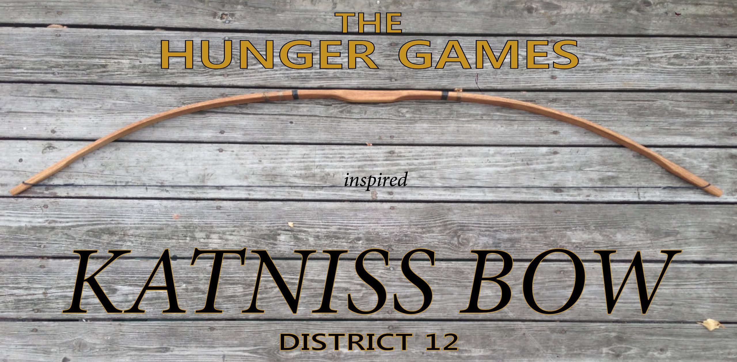30/35lb Hunger Games inspired - KATNISS BOW! District 12