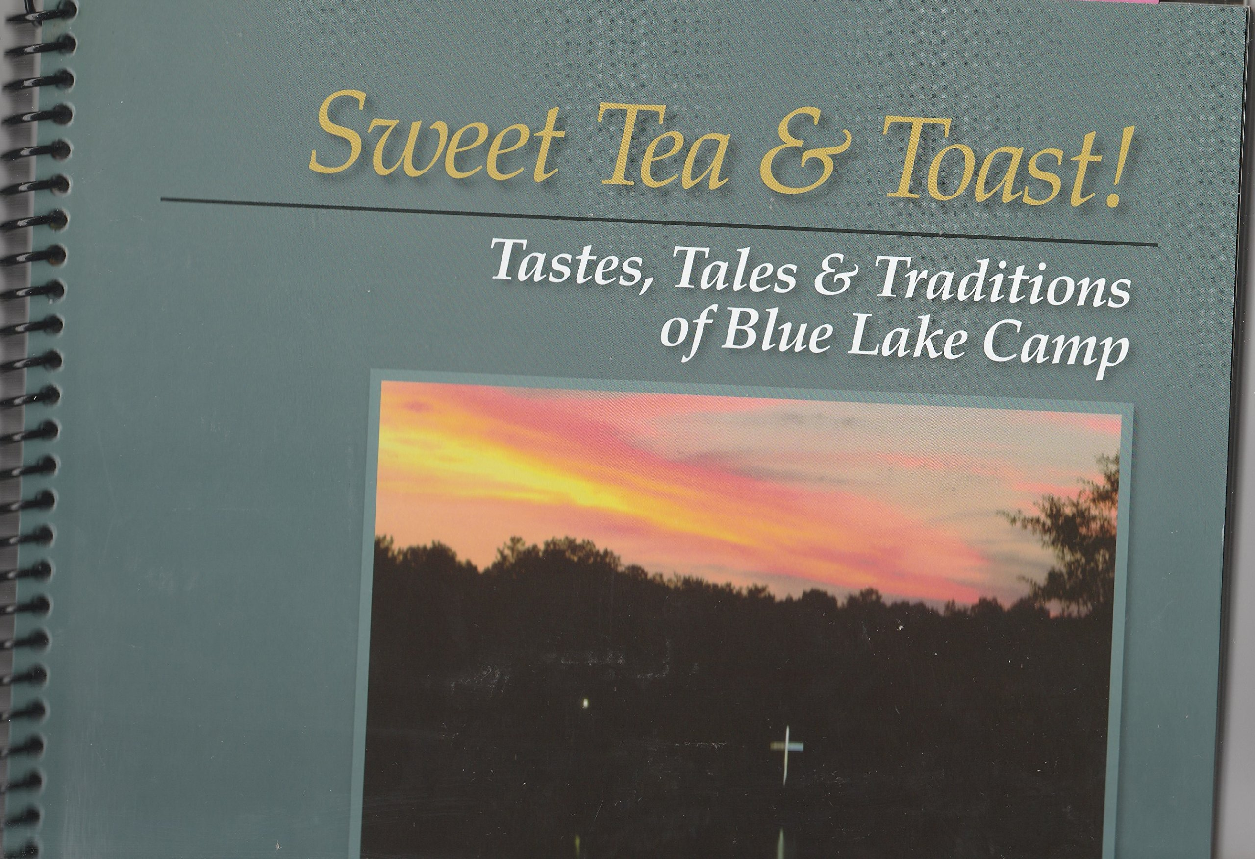 Sweet Tea & Toast !! Tastes, Tales & Traditions of Blue Lake Camp pdf epub