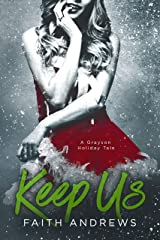 Keep Us: A Grayson Holiday Novella (The Grayson Sibling Series Book 3) Kindle Edition