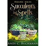 Succulents and Spells: A Contemporary Witchy Fiction novella (Windflower Book 1)